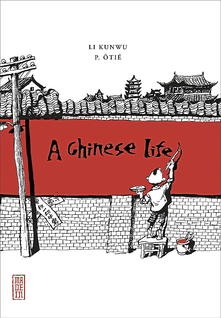 A Chinese Life - graphic novel by Li Kunwu and Philippe Otie